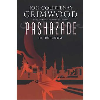 Pashazade - The First Arabesk by Jon Courtenay Grimwood - 978074346833