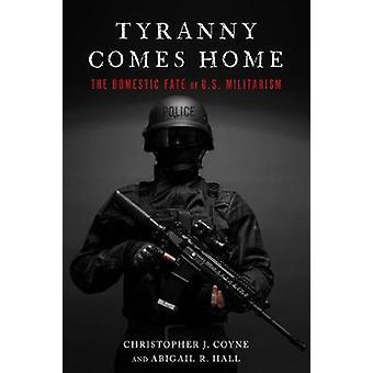 Tyrannei kommt nach Hause - das inländische Schicksal der US-Militarismus von Christoph