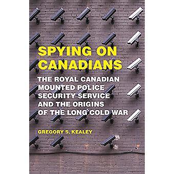 Espiando os canadenses - Servi de segurança da real polícia montada do Canadá