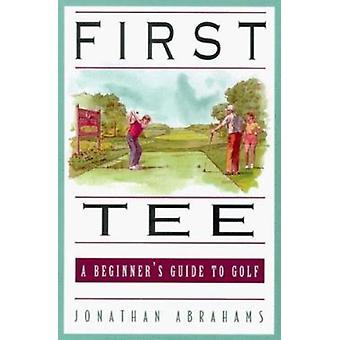 Ersten Abschlag - Führer eines Anfängers zum Golf von Jonathan Abrahams - 97815582