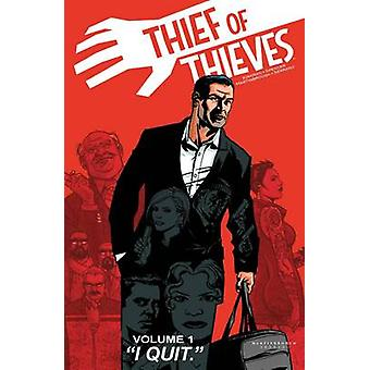 Thief of Thieves - I Quit - Volume 1 by Nick Spencer - Robert Kirkman -
