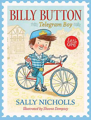Billy Button - Telegram Boy by Sally Nicholls - Sheena Dempsey - 9781