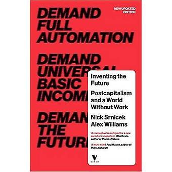 Opfinde fremtidens - Postcapitalism og en verden uden arbejde af Nick