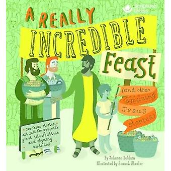 A Really Incredible Feast! by Johanna Baldwin - 9781785066009 Book