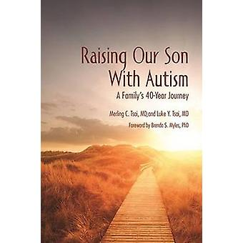 Raising Our Son With Autism - A Family's 40-Year Journey by Tsai - Mer