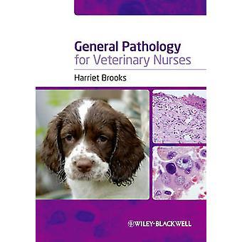 General Pathology for Veterinary Nurses by Harriet Brooks - 978140515