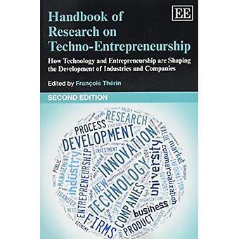 Käsikirja tutkimus Techno-yrittäjyys - miten teknologia ja E