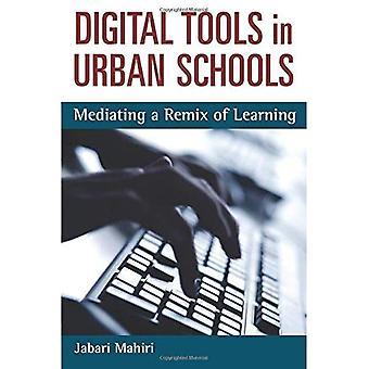 Digitale Werkzeuge in den städtischen Schulen: einen Remix des Lernens zu vermitteln