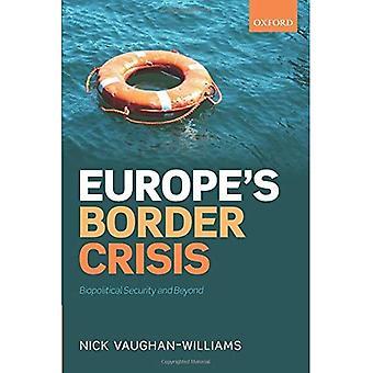 Euroopan unionin rajalla kriisi: biopoliittisen turvallisuus ja sen jälkeen