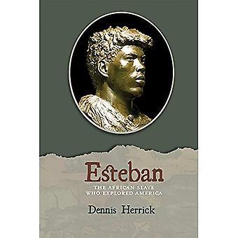 Esteban: Die afrikanischen Sklaven, die Amerika erforscht