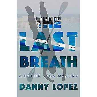 The Last Breath (Dexter Vega Mystery)