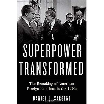 Una superpotenza trasformato: Il rifacimento delle relazioni estere americane nel 1970