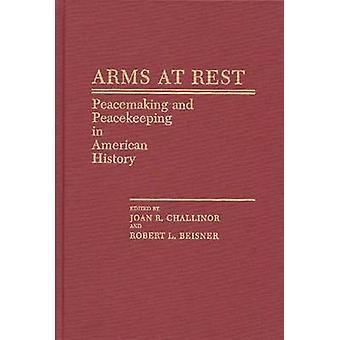 الأسلحة في بقية صنع السلام وحفظ السلام في التاريخ الأميركي من جوان آند تشالينور ر.