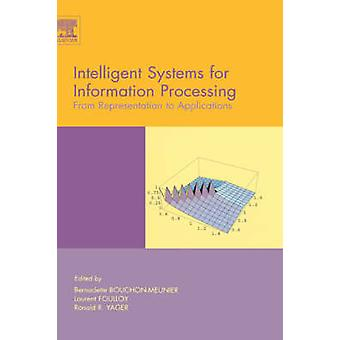 Intelligent Systems for Information Processing From Representation to Applications by BouchonMeunier & B.