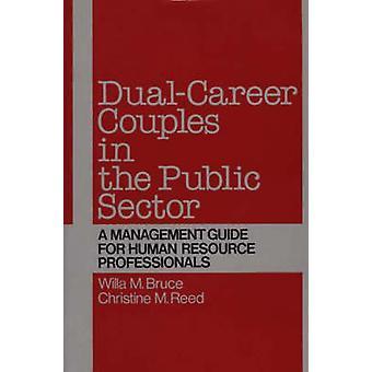 DualCareer Couples dans le secteur Public d'un Guide de gestion pour les professionnels des ressources humaines par Bruce & Willa M.