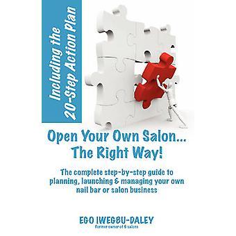 ご自分のサロンを開く.計画 IwegbuDaley ・自我によってあなた自身のサロンやネイルのバー ビジネスの管理を起動する右の方法をステップごとに逐一ご案内