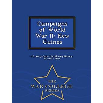 Campaigns of World War II New Guinea  War College Series by U.S. Army Center for Military History