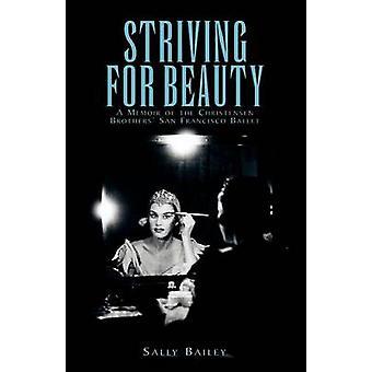 Das Streben nach Schönheit von Bailey & Sally