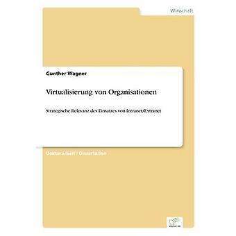 Virtualisierung von Organisationen von Wagner & Gunther