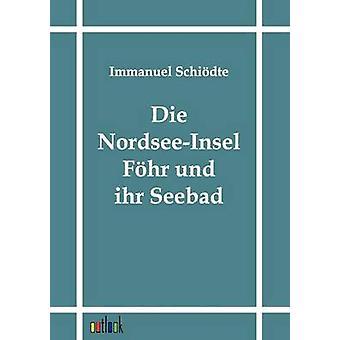 Sterben Sie NordseeInsel Fhr Und Ihr Seebad von Schidte & Immanuel
