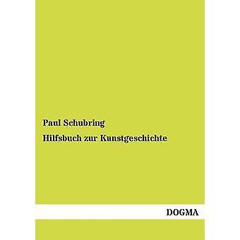 Hilfsbuch zur Kunstgeschichte by Schubring & Paul
