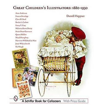 Great Children's Illustrators - 1880-1930 by Darrell Heppner - 9780764