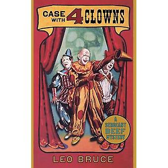 Case with Four Clowns - A Sergeant Beef Mystery by Leo Bruce - 9780897