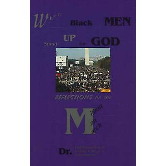 When Black Men Stand Up for God - Reflections on the Million Man March