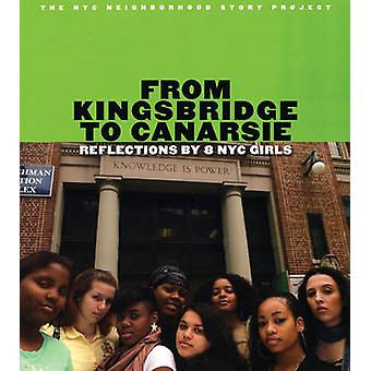 From Kingsbridge to Canarsie - Reflections by 8 NYC Girls by Jennifer