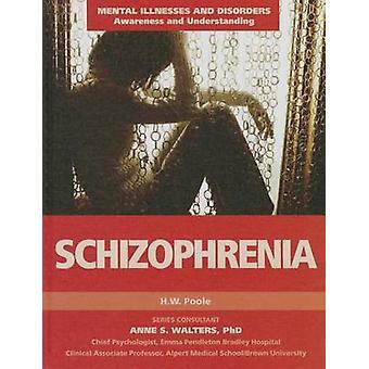 Schizophrenia by Hilary W Poole - H W Poole - 9781422233757 Book