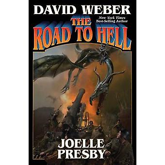 The Road to Hell by David Weber - Joelle Presby - 9781476781884 Book