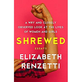 Shrewed - A Wry and Closely Observed Look at the Lives of Women and Gi