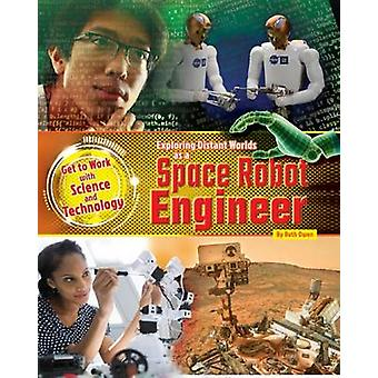 Exploring Distant Worlds as a Space Robot Engineer by Ruth Owen - 978