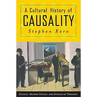A Cultural History of Causality - Science - Murder Novels - and System
