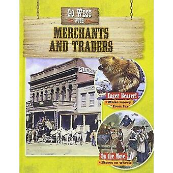 Go West With Merchants and Traders by O'Brien - Cynthia - 97807787232