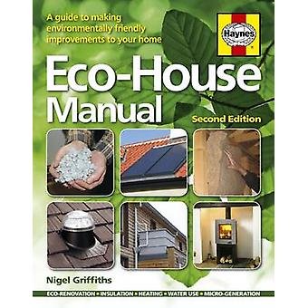 Eco House Manual by Griffiths & Nigel