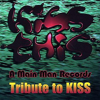 Kiss This-a Main Man Records Tribute to Kiss - Kiss This-a Main Man Records Tribute to Kiss [CD] USA import