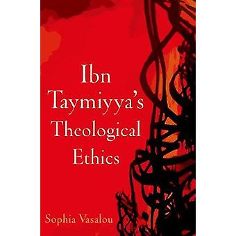 Ibn Taymiyya's Teologinen etiikka kirjoittanut Sophia Vasalou - 9780190912512 B