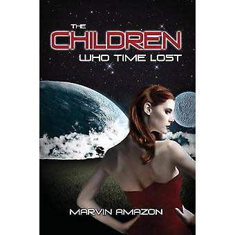 The Children Who Time Lost by Amazon & Marvin
