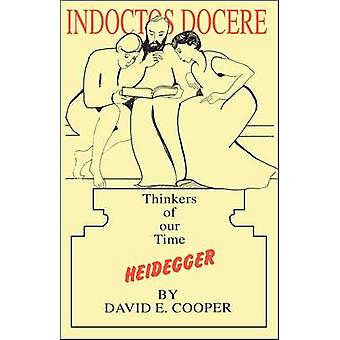 Heidegger Thinkers of Our Time by Cooper & David E.