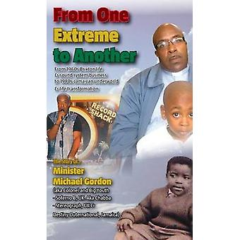 From One Extreme to Another by Gordon & Minister Michael