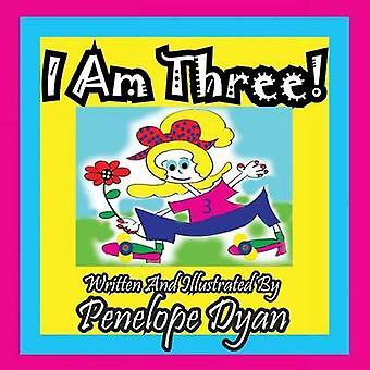I Am Three by Dyan & Penelope