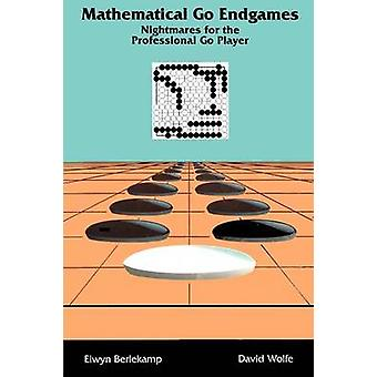 Mathematical Go Endgames Nightmares for Professional Go Players by Berlekamp & Elwyn