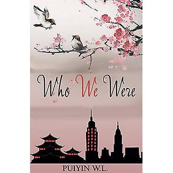 Who We Were by Labial & Puiyin