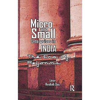 Micro and Small Enterprises in India  The Era of Reforms by Das & Keshab