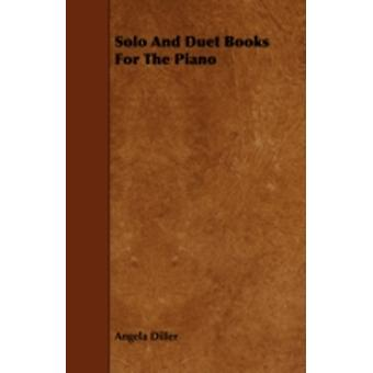 Solo and Duet Books for the Piano by Diller & Angela