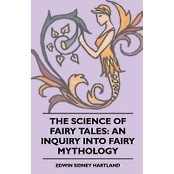 The Science of Fairy Tales An Inquiry into Fairy Mythology by Hartland & Edwin Sidney