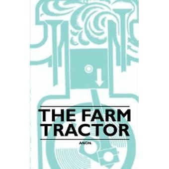 The Farm Tractor by Anon