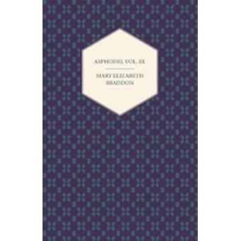 Asphodel Vol. III. by Braddon & Mary Elizabeth