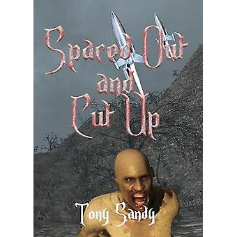 Spaced Out and Cut Up by Sandy & Tony